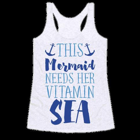 This Mermaid Needs Her Vitamin Sea Racerback Tank Top