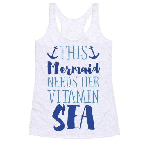 This Mermaid Needs Her Vitamin Sea Racerback Tank Top