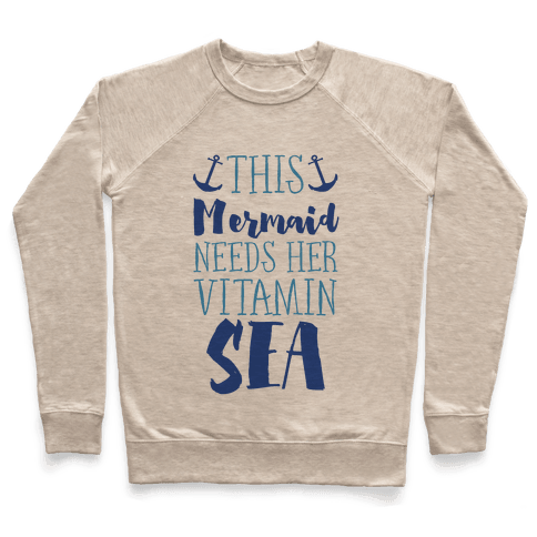 This Mermaid Needs Her Vitamin Sea Pullover