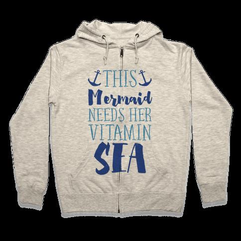 This Mermaid Needs Her Vitamin Sea Zip Hoodie
