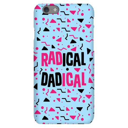 Radical Dadical Phone Case