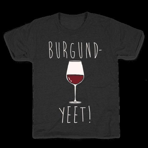Burgund-Yeet! Wine Parody White Print Kids T-Shirt