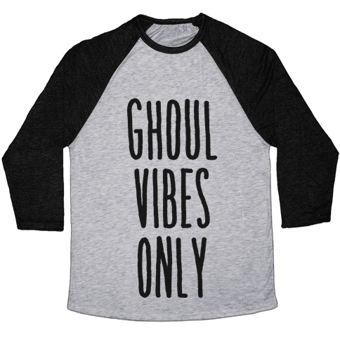 Ghoul Vibes Only Baseball Tee