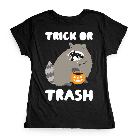 Trick Or Trash Raccoon Womens T-Shirt