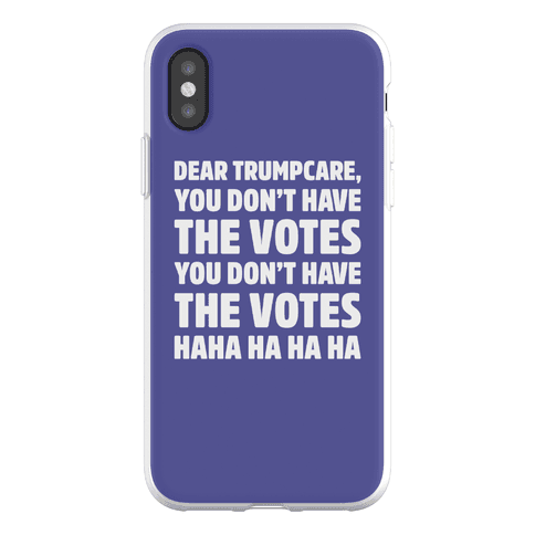 Dear Trumpcare You Don't Have The Votes Phone Flexi-Case