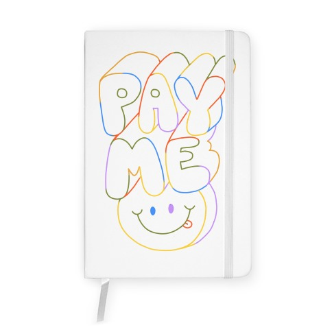 Pay Me Smiley Face Notebook
