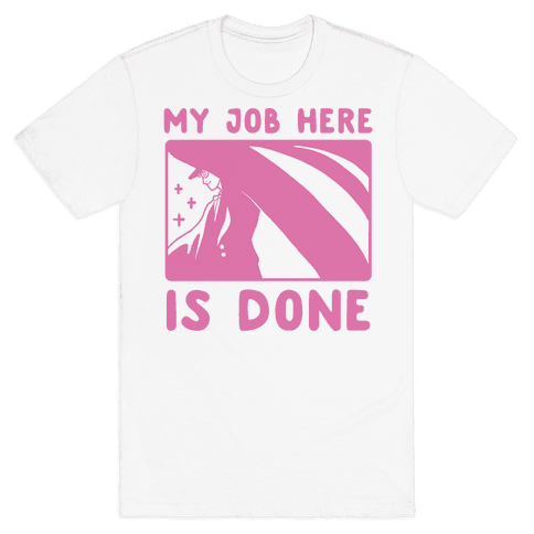 My Job Here Is Done - Tuxedo Mask Mens T-Shirt