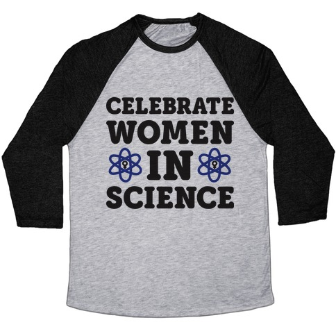 bf4d5811 Celebrate Women In Science Baseball Tee | LookHUMAN