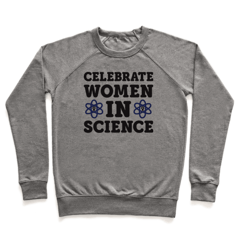 Celebrate Women In Science Pullover