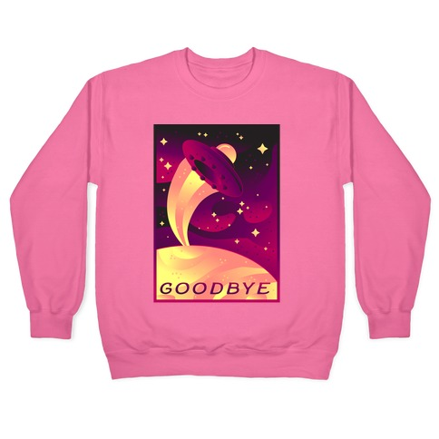 Goodbye Earth Travel Poster Pullover