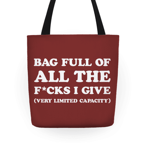 Bag Full Of All The F*cks I Give (Very Limited Capacity) Tote