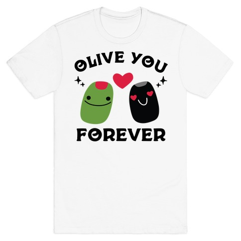 Olive You Forever T-Shirt