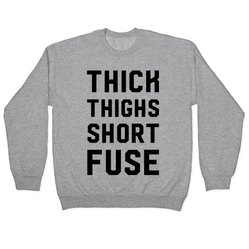 Thick Thighs Short Fuse Pullover