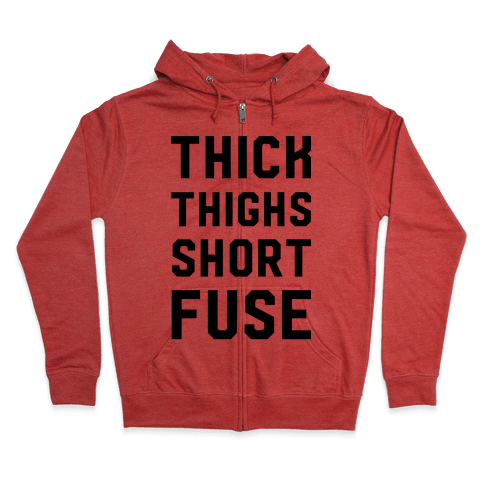 Thick Thighs Short Fuse Zip Hoodie