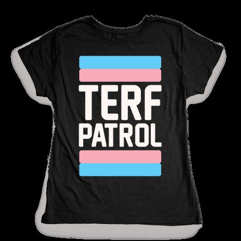 Terf Patrol White Print Womens T-Shirt
