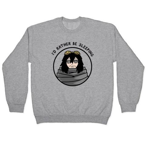 I'd Rather Be Sleeping - Eraserhead (Shota Aizawa) Pullover