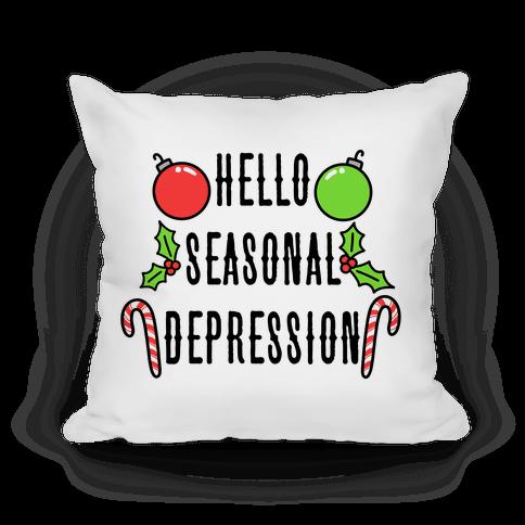 Hello Seasonal Depression Pillow