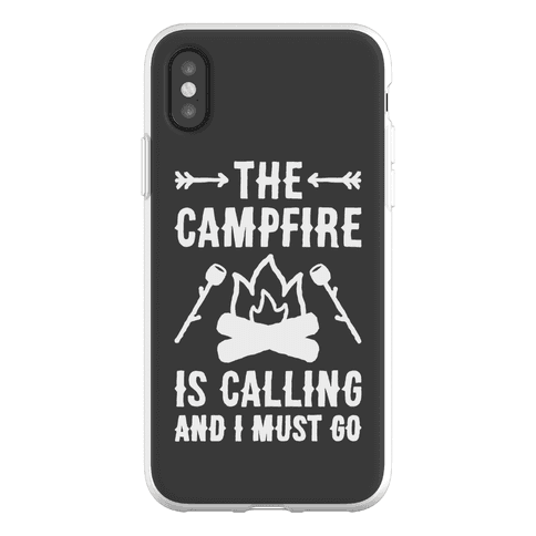 The Campfire Is Calling And I Must Go Phone Flexi-Case