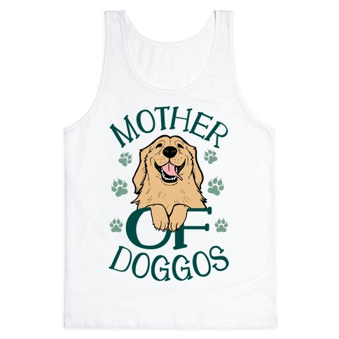 Mother Of Doggos Tank Top