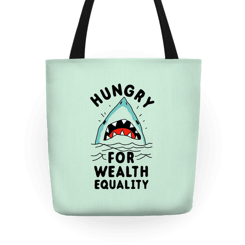Hungry For Wealth Equality Shark Tote