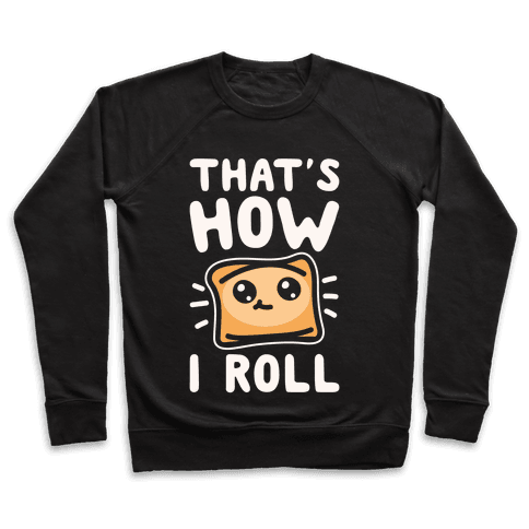 That's How I Pizza Roll Parody White Print Pullover