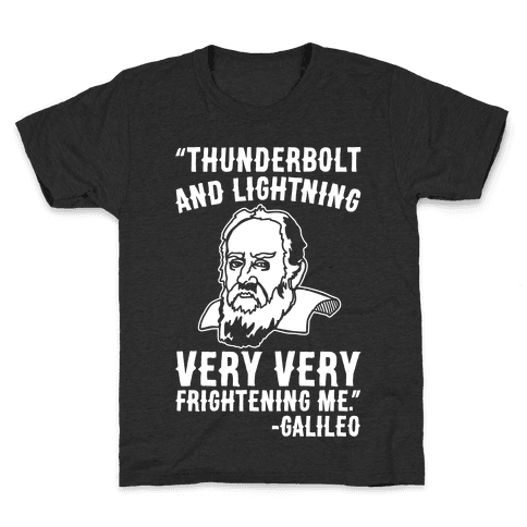 Thunderbolt and Lightning Very Very Frightening Me Galileo Parody White Print Kids T-Shirt