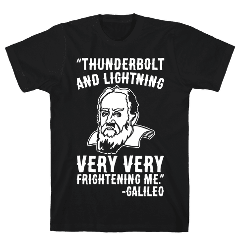 Thunderbolt and Lightning Very Very Frightening Me Galileo Parody White Print Mens T-Shirt