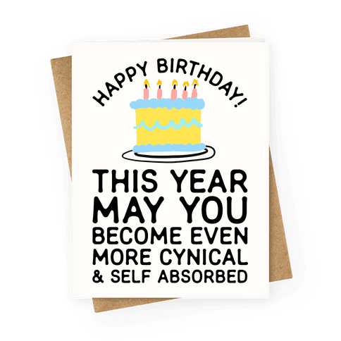 May You Become More Cynical Greeting Card