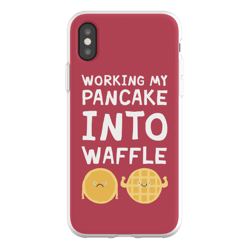 Working My Pancake Into Waffle Phone Flexi-Case