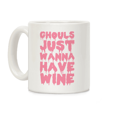 Ghouls Just Wanna Have Wine Coffee Mug