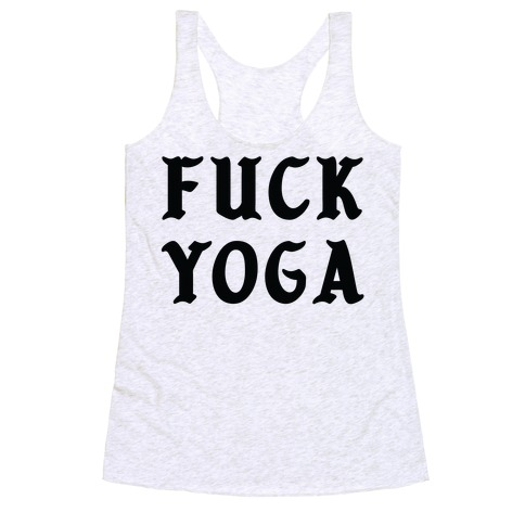 F*** Yoga Racerback Tank Top
