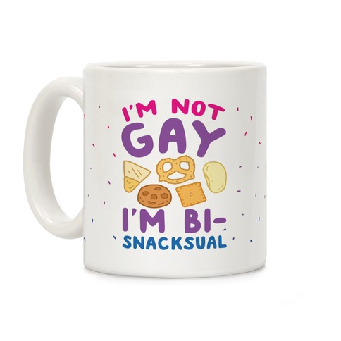 I'm Not Gay I'm Bi-Snacksual Coffee Mug