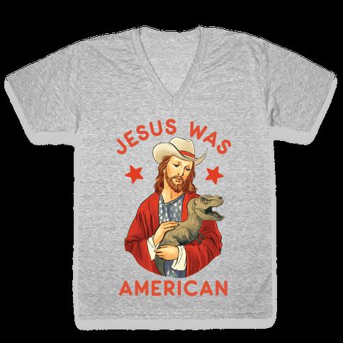Jesus Was American V-Neck Tee Shirt