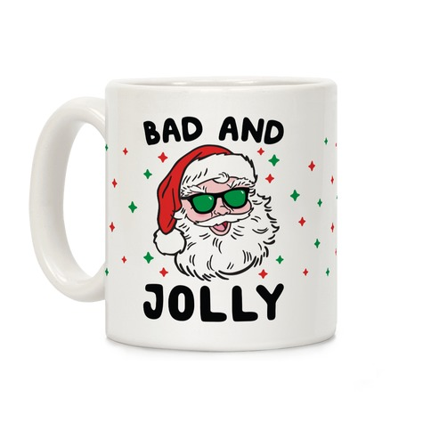 Bad And Jolly Coffee Mug