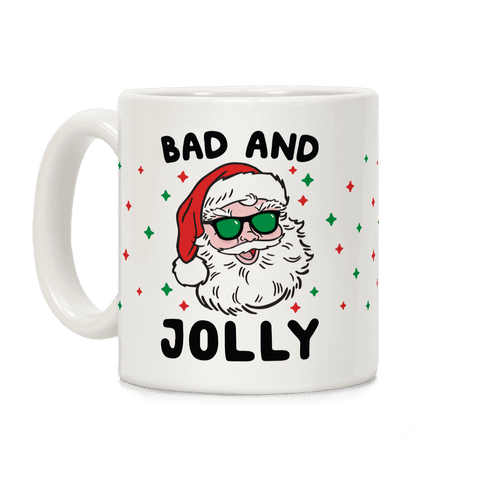 Bad And Jolly Coffee Mug