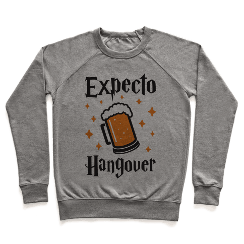 Expecto Hangover (Beer) Pullover