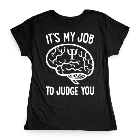 It's My Job To Judge You Womens T-Shirt