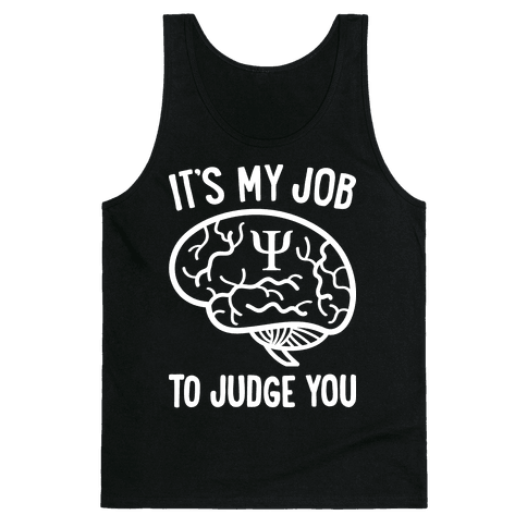It's My Job To Judge You Tank Top