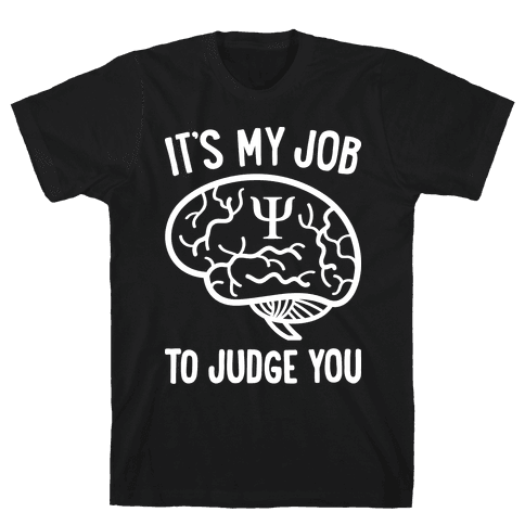 It's My Job To Judge You Mens T-Shirt