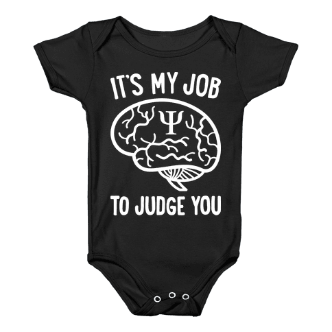 It's My Job To Judge You Baby Onesy