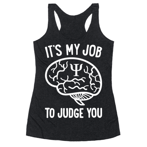 It's My Job To Judge You Racerback Tank Top