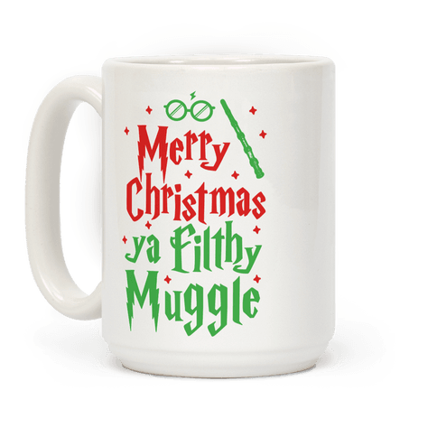 Merry Christmas Ya Filthy Muggle Coffee Mug