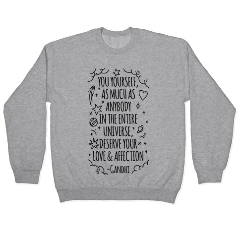 Love Yourself Gandhi Quote Pullover