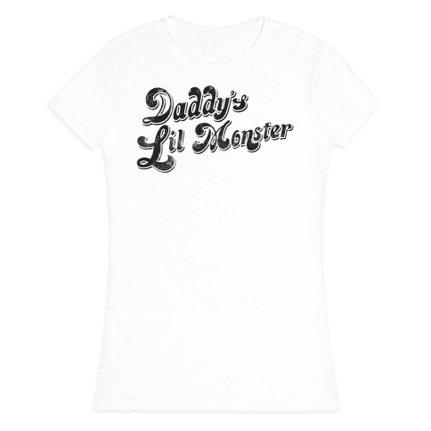Daddy's Lil Monster Womens T-Shirt