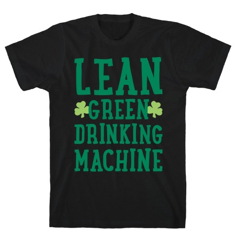 Lean Green Drinking Machine White Print Mens T-Shirt