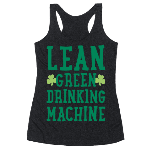 Lean Green Drinking Machine White Print Racerback Tank Top