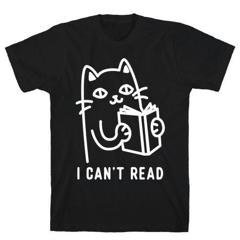 I Can't Read Cat Mens T-Shirt