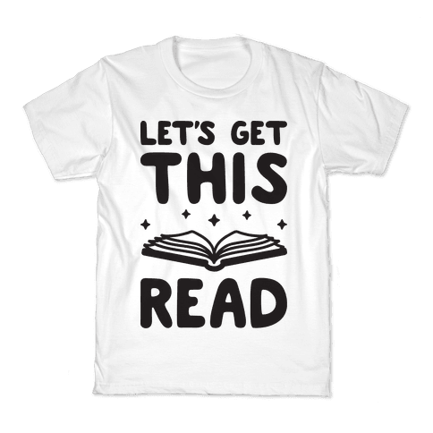 Let's Get This Read Kids T-Shirt