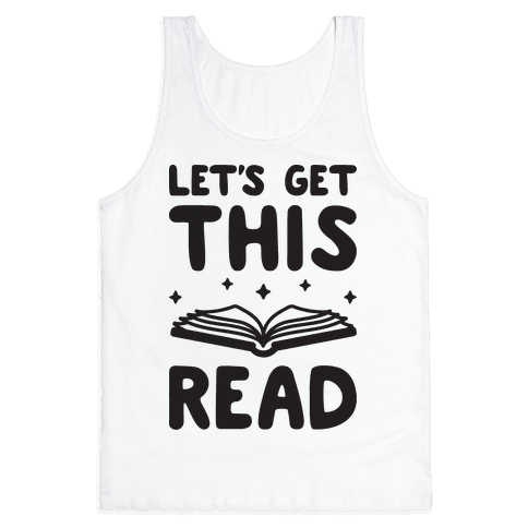 Let's Get This Read Tank Top