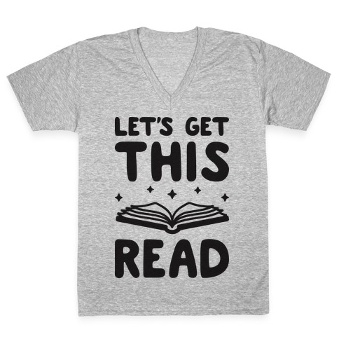Let's Get This Read V-Neck Tee Shirt